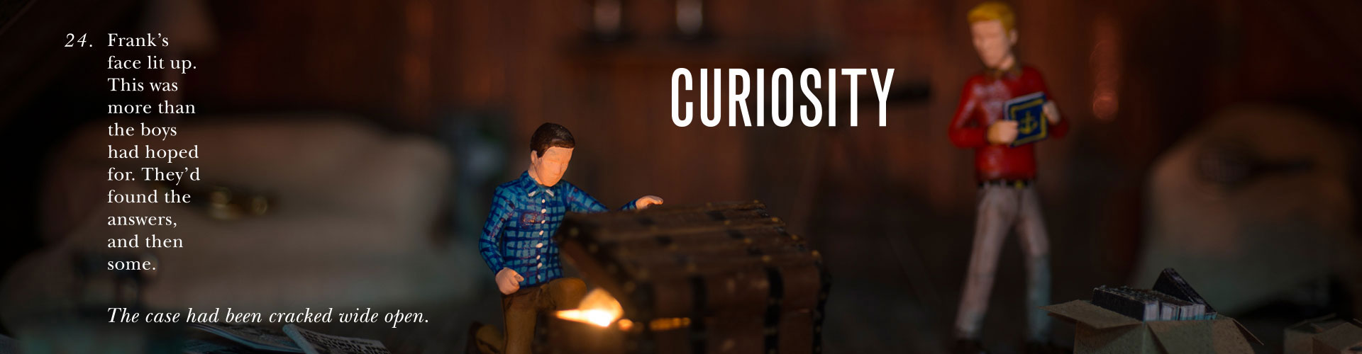 The Hardy Boys value Curiosity